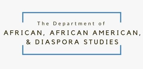 Department of African, African American, and Diaspora Studies